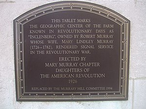 Mary Lindley Murray - Plaque commemorating Mary Lindley Murray, wife of Robert Murray for her contribution to the American Revolution by delaying General William Howe and his overwhelming military force from intercepting General Israel Putnam's retreat on Bloomingdale road to join General George Washington in the Bronx. Looking south from 35th Street, west of Park Avenue.