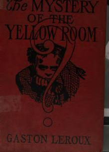 Mystery of the Yellow Room (Grosset Dunlap 1908).djvu