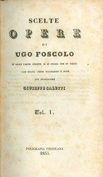 Ugo Foscolo: Opere scelte di Ugo Foscolo