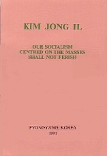 <i>Our Socialism Centred on the Masses Shall not Perish</i> 1991 work by Kim Jong-il