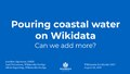 Pouring coastal water on Wikidata - Can we add more Wikimania 2019.pdf