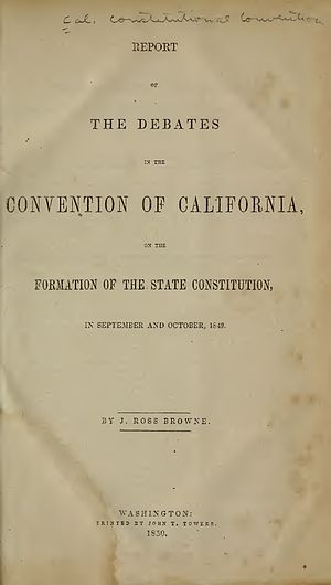 John Ross Browne - Report of the Debates in the Convention of California (1850)
