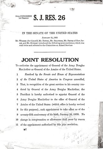 United States congressional committee - After committee deliberation, the Senate passed a joint resolution in 1955 authorizing Army General Douglas MacArthur to the post of General of the Armies of the United States.