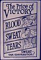 The Price of Victory. Blood, Sweat, Tears. Sweat-Our Contribution - NARA - 534481.jpg