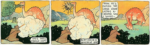 "Three panels from a comic strip. A hunter is shooting at a long-necked dinosaur. In the first panel, the hunter, seated and viewed from behind, fires his gun with a huge cloud of smoke at the dinosaur, who is swallowing an entire tree. The hunter says, ""This will finish him!"" In the second panel, the dinosaur is unhurt and is swallowing the tree's trunk along with the roots. The hunter fires again, and says, ""I'll hit him in a different spot!"" In the third panel, the hunter has stopped firing as the dinosaur begins to fill its mouth with large rocks. The hunter says, ""—Now, he's eating the loose stone laying around. Will I shoot—"""