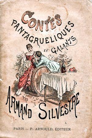 Paul Armand Silvestre - « Contes pantagruéliques et galants » (1884)