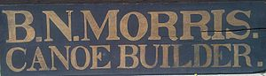 B.N. Morris Canoe Company - Sign used on the original canoe shop, behind the Morris family home in Veazie