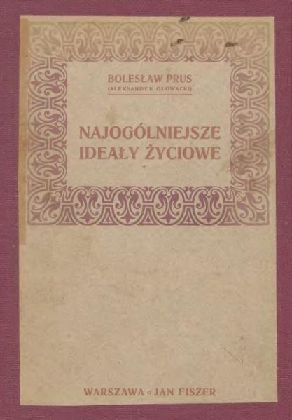 File:Bolesław Prus-Najogólniejsze Ideały Życiowe.djvu