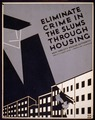 Eliminate crime in the slums through housing LCCN98518325.tif