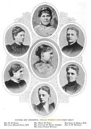 Chicago Woman's Club - Founder and Presidents, Chicago Woman's Club.