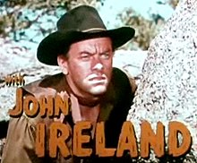 L'actor John Ireland, en a pelicula Vengeance Valley (1951).
