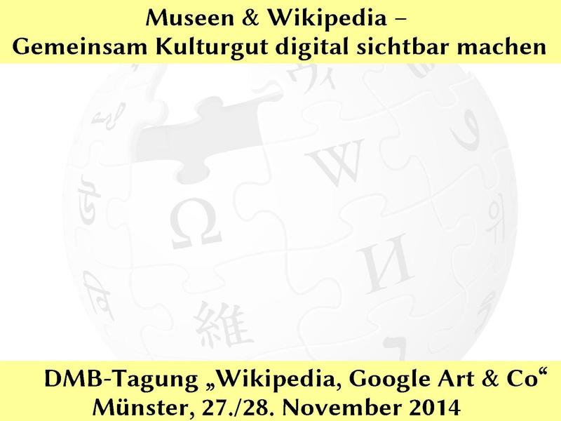File:Museen & Wikipedia - Gemeinsam Kulturgut digital sichtbar machen - Tagung Deutscher Museumsbund 2014.pdf