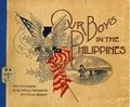 Our boys in the Philippines; a pictorial history of the war, and general views of the Philippines, the natives, industries, habits, etc (IA ourboysinphilipp00rock).pdf