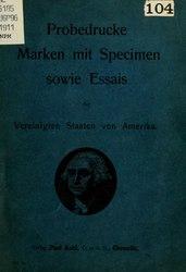 Probedrucke Marken mit Specimen sowie Essais der Vereinigten Staaten von Amerika