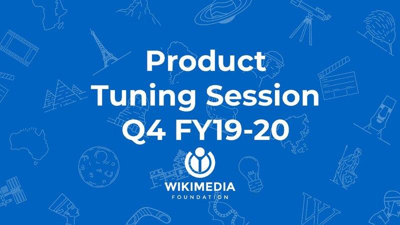 File:Wikimedia Foundation fourth quarter 2019-2020 tuning session - Product.pdf