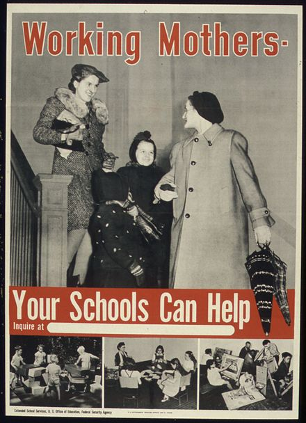 "Family policy during World War II when women were recruited into the workplace ""WORKING MOTHERS - YOUR SCHOOLS CAN HELP"" - NARA - 516193.jpg"