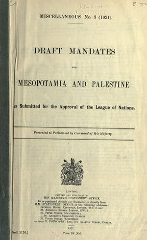 British Mandate for Mesopotamia (legal instrument) - Draft mandates for Mesopotamia and Palestine as submitted for the approval of the League of Nations on December 7, 1920
