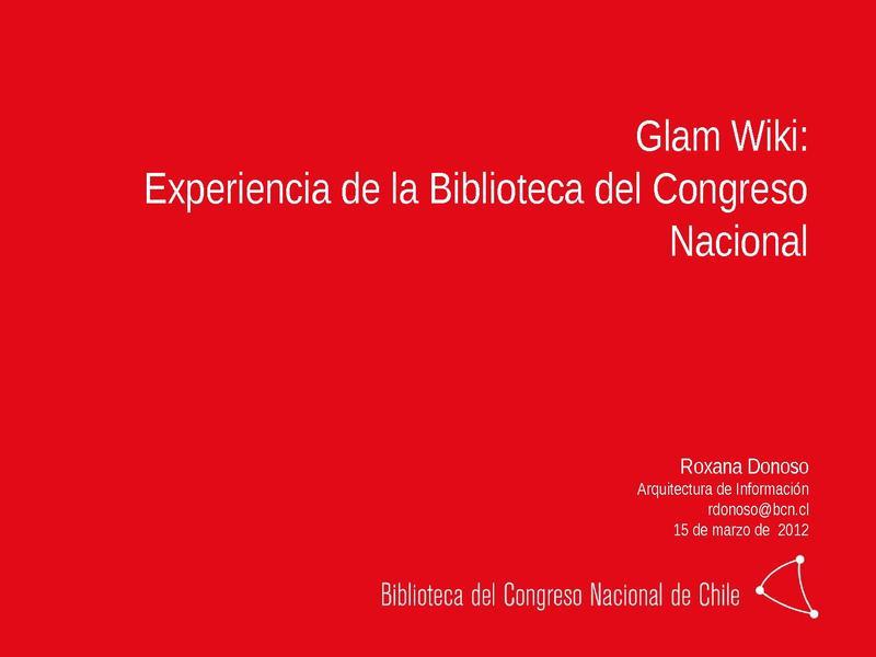 File:GLAM-Wiki - Experiencia de la Biblioteca del Congreso Nacional.pdf