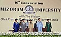 Pranab Mukherjee at the 10th Convocation of Mizoram University, in Aizawl, Mizoram. The Governor of West Bengal, Shri Keshari Nath Tripathi, the Chief Minister of Mizoram Shri Lal Thanhawla, the Vice Chancellor.jpg