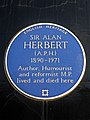 SIR ALAN HERBERT (A.P.H.) 1890-1971 Author Humourist and reformist M.P. lived and died here.jpg