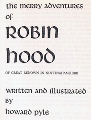 The title page of Howard Pyle's 1883 novel, The Merry Adventures of Robin Hood.