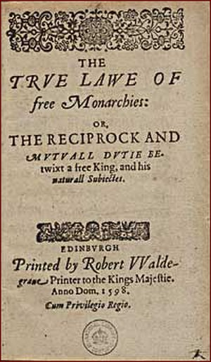 The True Law of Free Monarchies - Title page of The True Law of Free Monarchies.