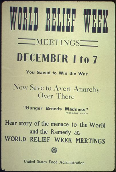 "File:""World Relief Week meetings December 1 to 7. You saved to Win the War. Now Save to Avert Anarchy Over There. ""Hunger... - NARA - 512534.jpg"