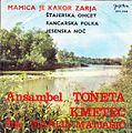 Ansambel Toneta Kmetca - Mamica je kakor zarja.jpg
