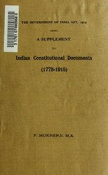 Indian constitutional documents, 1773-1915. Supplement: The Government of India Act