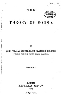 John William Strutt, 3rd Baron Rayleigh The theory of sound (1877).pdf