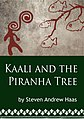 Kaali and the Piranha Tree, Book Cover, First Edition.jpg