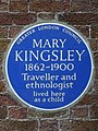 MARY KINGSLEY 1862-1900 Traveller and ethnologist lived here as a child.jpg
