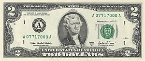 Dollar - A United States two-dollar bill. Rarely seen in circulation, but still in production and legal tender. Also known as 'lucky dollar'