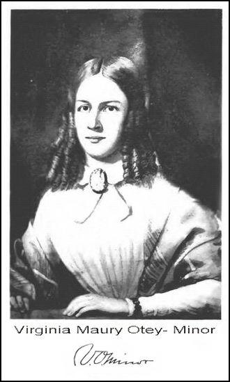Benjamin Blake Minor - Virginia Maury Otey, wife of Benjamin Blake Minor