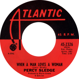 When a Man Loves a Woman (song) 1966 single by Percy Sledge