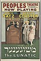 "Yiddish theater poster for Ludwig Satz and Bertha Gersten in ""The Lunatic"" at People's Theatre (5414697698).jpg"