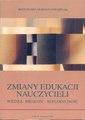 Zmiany edukacji nauczycieli; wiedza - biegłość - refleksyjność.pdf