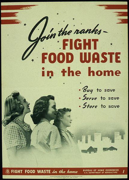 "File:""Join the Ranks-Fight Food Waste in the Home-Buy to Save-Serve to Save - Store to Save"" - NARA - 514746.jpg"