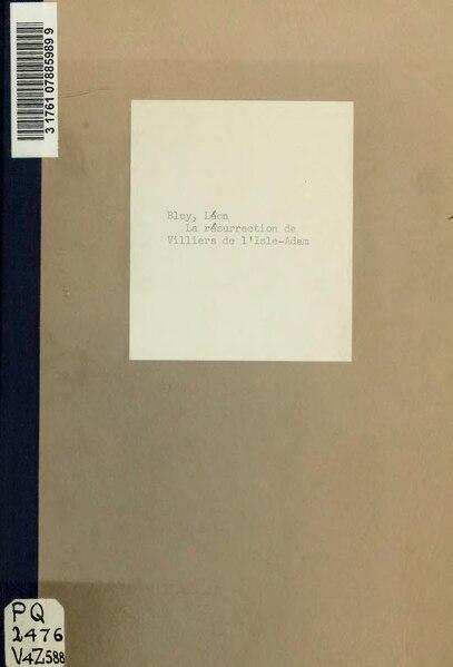 File:Bloy - La Résurrection de Villiers de l'Isle-Adam, Blaizot, 1906.djvu