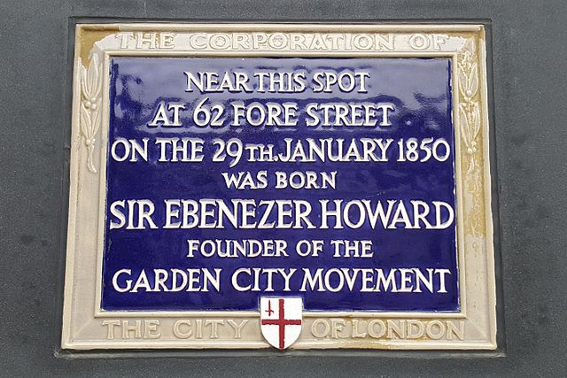 Ebenezer Howard blue plaque - Near this spot at 62 Fore Street on the 29th January 1850 was born Sir Ebenezer Howard founder of the Garden City Movement