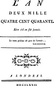 "Title page from ""L'An 2440, rêve s'il en fut jamais"" (1772 London edition), by Louis-Sébastien Mercier (1740-1814)"