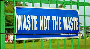 Waste - Waste not the Waste. Sign in Tamil Nadu, India