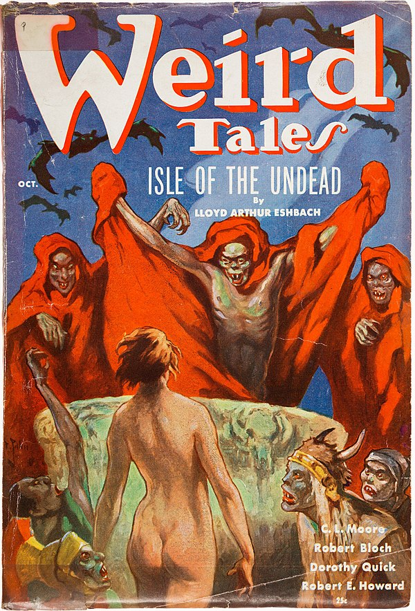 "Painted cover of Weird Tales, dated ""Oct."" Featuring a naked person facing away from the viewer towards three emaciated people in red cloaks, with bats in the blue sky and other figures to either side. The captions read: ""Isle of the Undead by Lloyd Arthur Eshbach""; ""C. L. Moore""; ""Robert Bloch""; ""Dorothy Quick""; ""Robert E. Howard""; and ""25c""."
