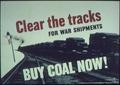 """Clear the Tracks for War Shipments. Buy Coal Now"" - NARA - 513507.tif"