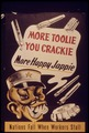 """""""More toolie you crackie more happy jappie. Nations fall when workers stall."""" - NARA - 515023.tif"""
