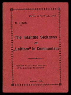 "<i>""Left-Wing"" Communism: An Infantile Disorder</i> work by Lenin arguing against left Communist ideologies"