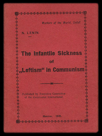 "Libertarian Marxism - First English edition of Vladimir Lenin's ""Left-Wing"" Communism: An Infantile Disorder, published by the Executive Committee of the Communist International for delegates to its 2nd World Congress, in which Lenin attacks left communists and council communists"