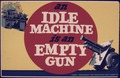 An idle machine is an empty gun - NARA - 534943.tif
