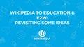 Wikipedia to Education & E2W Revisiting some ideas.pdf