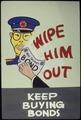 Wipe Him Out Keep Buying Bonds - NARA - 534101.tif